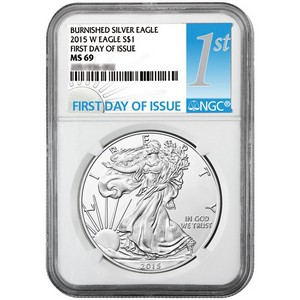 2015 W Silver American Eagle MS69 Burnished FDI NGC 1st Day Issue Label