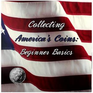 Collecting Americas Coins Beginner Basics