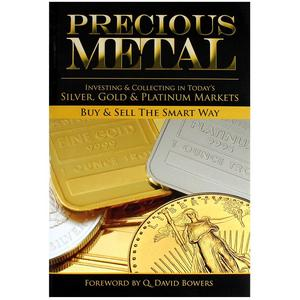 Precious Metals Investing and Collecting