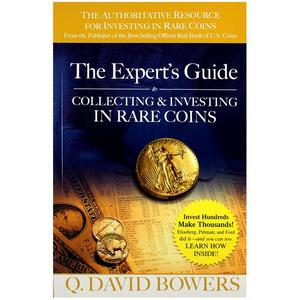 The Experts Guide to Collecting and Investing in Rare Coins