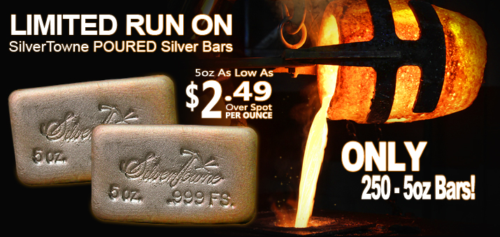 Limited Run on 5oz SilverTowne Poured Silver Bars!