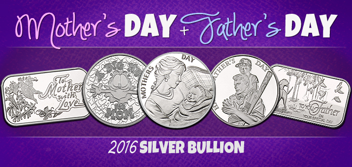Mother's Day and Father's Day Silver Bullion
