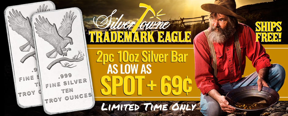 2pc 10oz Bars As Low As 69 Cents Over Spot - Limited Time Only!