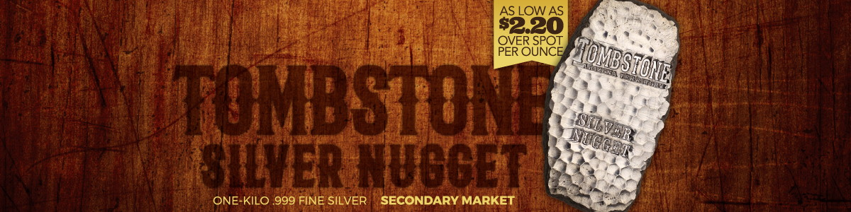 1 Kilo Tombstone Silver Nuggets as low as $2.20 Over Spot Per Ounce | Secondary Market