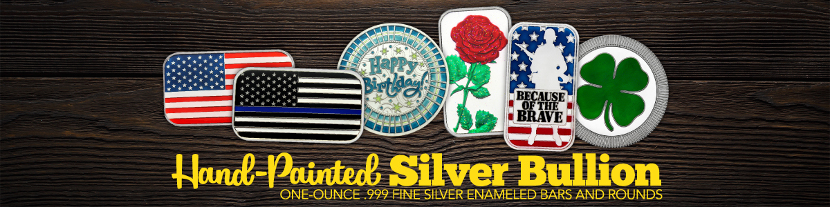 All Hand Enameled Painted Silver Bullion Bars and Rounds