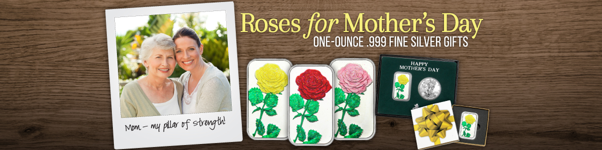 Mother's Day Silver Bullion Gifts