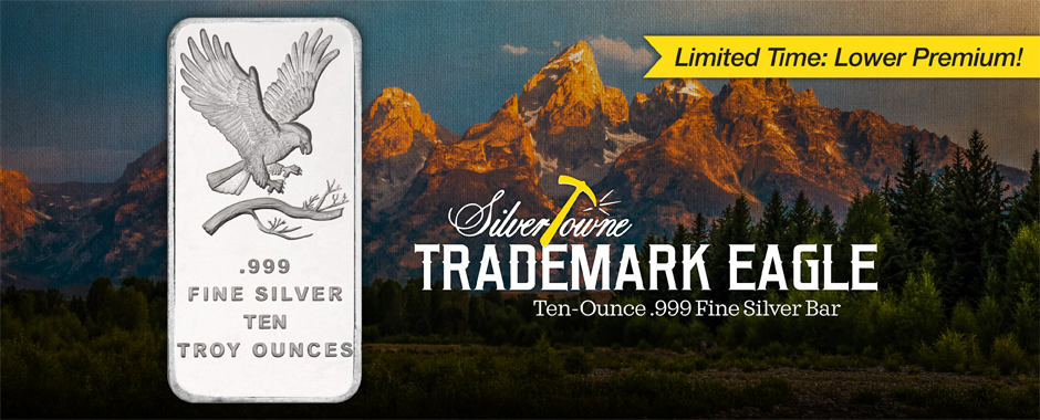 10oz SilverTowne Trademark Eagle Silver Bar As Low As 89 Cents Over Spot Per Ounce!