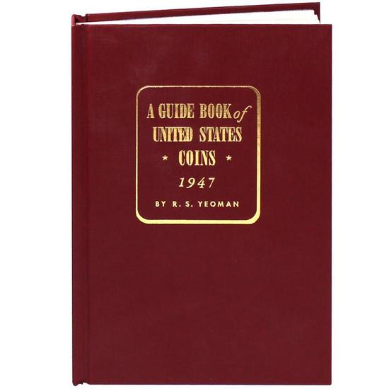A Guide Book of United States Coins 1947 By R.S. Yeoman - Tribute Edition