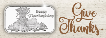 Thanksgiving Silver Bullion Gifts!